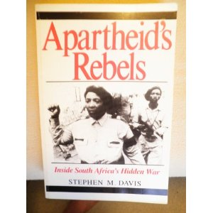 Apartheids Rebels: Inside South Africas Hidden War
