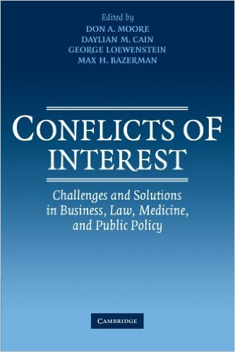 Conflicts of Interest: Challenges and Solutions in Business, Law, Medicine, and Public Policy
