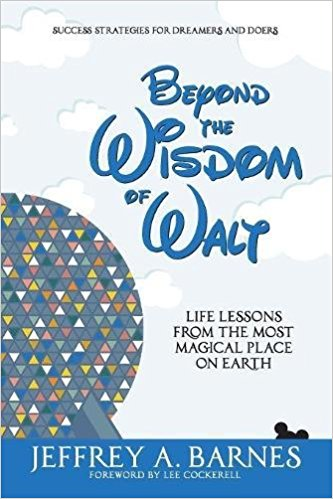 Beyond the Wisdom of Walt: Life Lessons from the Most Magical Place on Earth (Volume 2)